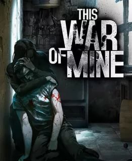 This War of Mine - Complete Edition v.6.0.7.4 [GOG] (2014) Лицензия